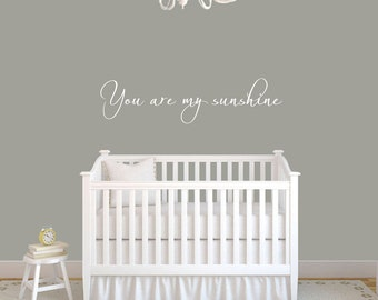 Nursery Decals- You Are My Sunshine Nursery Decal- Nursery Wall Decal - -Nursery Decor- Nursery Art- Nursery Wall Decals