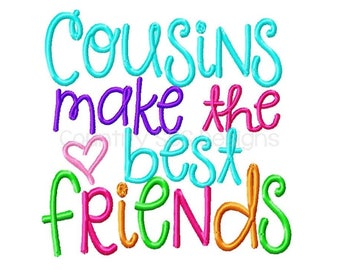 Cousins Make The Best Friends Embroidery Design  -INSTANT DOWNLOAD-