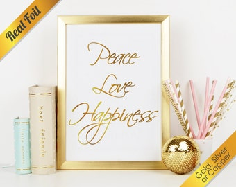 Peace Love Happiness Real Foil Print (Gold, Silver, or Copper)