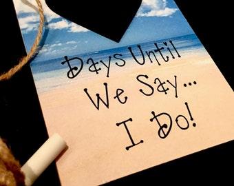 Beach Wedding Countdown, Wedding Countdown Sign, Days Until We Say I Do, Beach Wedding Plaque