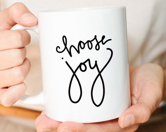 Girlfriend Gift, Joy, Choosing Joy, Best friend Gift, Mom gifts, gifts for her, Cute Mug, Choose Joy, Joy Coffee Mug, Christian Gifts