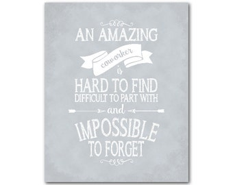 An amazing coworker is hard to find difficult to part with and impossible to forget - coworker gift - retirement gift - Typography PRINT