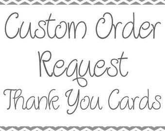 Thank You Cards Custom Request