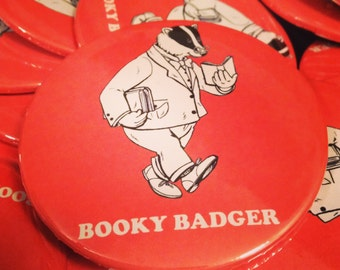 Booky Badger Button or Magnet/ Wisconsin Pride / Madison Wisconsin / Made in Wisconsin / Pinback Button  / Badgers Pin / Badgers Button