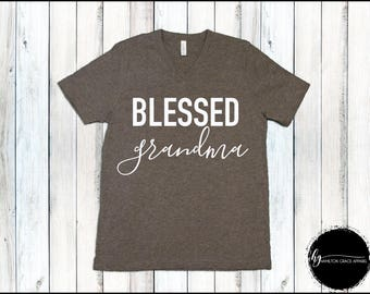 Blessed Grandma Shirt Grandma Shirt Gift for Grandma Gift for Grandmother Grandma Shirt New Grandmother gift New Grandma Gift Grandmother