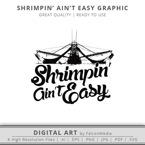 Shrimp SVG Shrimpin' Ain't Easy Shrimp Boat