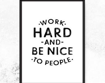 Work hard and be nice to people, Office wall art, Motivational print, Posters and Prints, Work inspiration, Work hard print, Office print