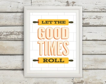 Let The Good Times Roll, Rolling Pin, Rolling Pin Print, Rolling Pin Design, Rolling Pin Art, Good Times Roll, Kitchen, Kitchen Print