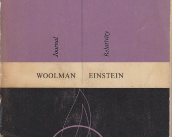 John Woolman - Journal; , Albert Einstein- Relativity: The Special and the General Theory  (Softcover, Religion, Physics, Philosophy) 1956