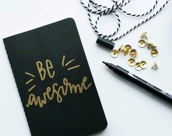 Mini gold embossed moleskine -be awesome