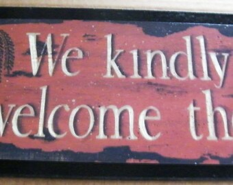 We Kindly Welcome Thee Folk Art Saltbox Inspirational 6x21 in Inspiration Saying Sign