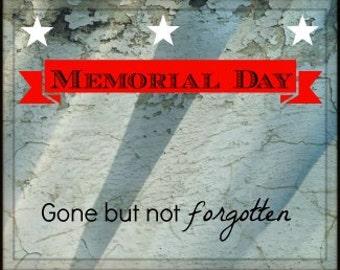 Memorial Day Printable Art - Customizable Memorial Day Card - Gone but not forgotten - Digital Art for Veterans on Memorial Day