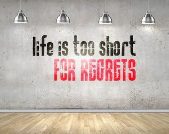 Life is too short for regrets, Vinyl Decal for walls or windows - Sticker collection for wall decor and home improvement, Home Office Room