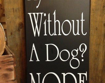 """Dog Sign, Dog Wall Decor,  """"My Home Without A Dog, Nope"""" 12""""x24"""" Wood Dog Sign, Dog Decor, Dog Lover Gift, Funny Dog Signs, Dog Decorations"""