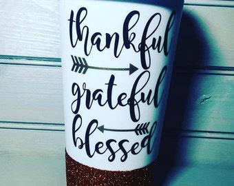 Thankful/Grateful/Blessed//To Go Coffee Mug