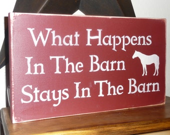 WHAT HAPPENS IN The Barn,Hand Painted Wood Sign, Home Decor