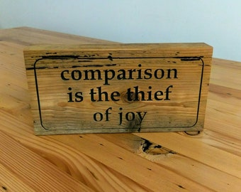 Comparison is the thief of joy - reclaimed wood sign