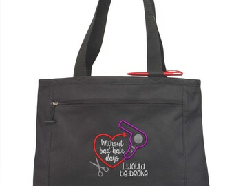 Hairdresser Gift/ Hairstylist Gift/ Hairdresser Tote Bag/ Without Bad Hair Days I Would Be Broke Hairstylist Hairdresser Bag