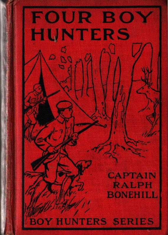 Four Boy Hunters or The Outing of the Gun Club + Captain Ralph Bonehill + 1906 + Vintage Kids Book