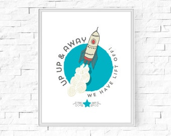 """Printable Rocket Up Up & Away We Have Lift Off Print - Boys' Room  - Child's Bedroom - Space Themed - Instant Download - 8""""x10"""" and A4."""