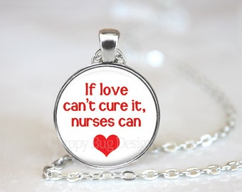 If Love Can't Cure It Nurses Can Changeable Magnetic Pendant with Organza Bag