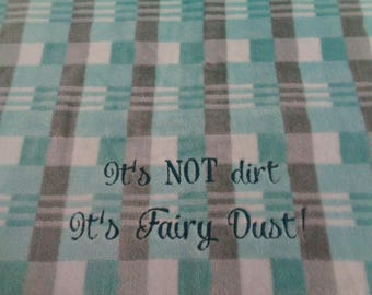 It's NOT dirt, It's fairy dust - Hand Towel - Embroidered - One Towel - Ready to Ship