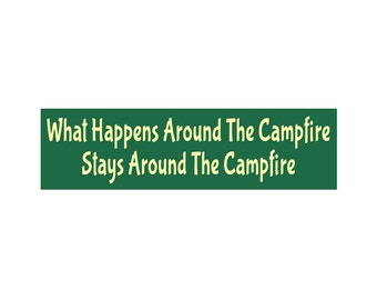 CAMPING STENCIL - What Happens Around The Campfire Stays Around The Campfire  6 x 22 Stencil