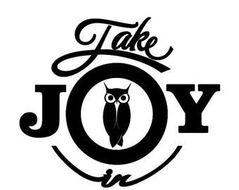 WEEKEND SALE Take Joy In Owls Decal