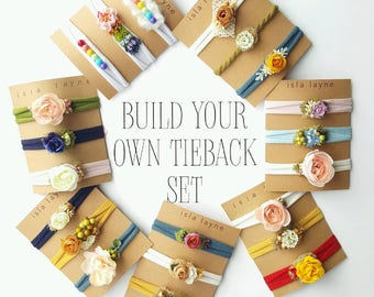 Build Your Own Tieback Set! - handmade tieback headband - newborn headband - baby shower gift - photography prop - newborn photography
