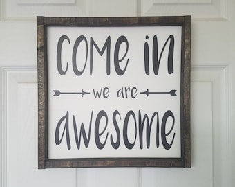 Come In We Are Awesome sign, welcome sign, porch sign, front door sign, door sign, porch decor