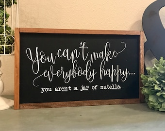 You aren't a jar of nutella 20x12 MORE COLORS / hand painted / wood sign / farmhouse style / rustic