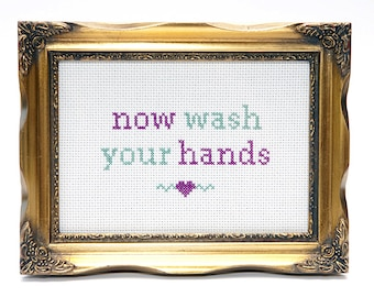 Now Wash Your Hands Instant Download Cross Stitch Chart