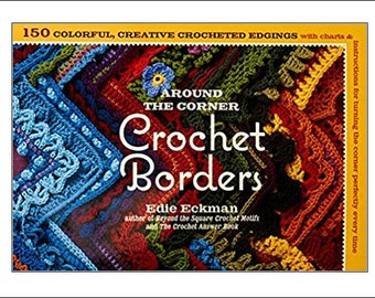 Crochet Book Around the Corner Crochet Borders, Edie Eckman, Search Press, crochet book, gift for crochet lover, UK seller, crochet borders
