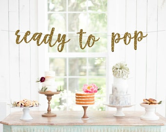 Ready to Pop Banner, Baby Shower Banner, New Baby Banner, Pregnancy Photo Prop, Gold Baby Shower, Pink & Gold, Girl Baby Shower