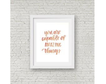 You Are Capable of Amazing Things / Watercolor Quote / Calligraphy Print / Hand Lettering / Home Decor / Wall Decor / Wall Art / 8x10