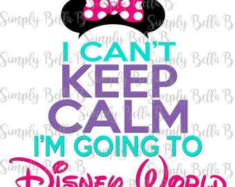 I can't keep calm I'm going to Disney World Minnie INSTANT DOWNLOAD Printable Digital Iron-On Transfer Design - DIY - Disney Vacation
