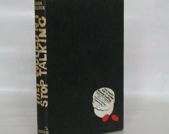 They Wouldn't Stop Talking. John Pollock. Signed 1st Edition.