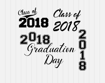 Graduation Day 2018 - Class of 2018 - svg, dxf, eps, png, Pdf - Download - Clipart - Cricut Explorer - Silhouette Cameo