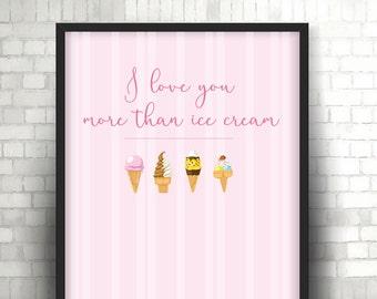 I love you more than Ice Cream - Print
