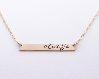 Always - Hand Stamped Bar Necklace. Thin Small Rose Gold Bar. Minimalist, Engraved Necklace. Layering Bar, Inspirational Jewelry.