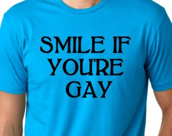 Smile if you're gay Funny T-shirt Gay pride Tee