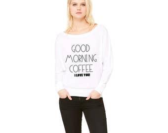 Good Morning Coffee I Love You Women's Flowy Long Sleeve Off Shoulder Shirt