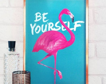 Flamingo Print - Be Yourself - flamingo prints - be yourself prints - wall art - flamingo wall art - flamingo gifts - flamingo decor