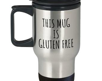 Funny Gluten Free Mug - Gluten Free Diet Gift - This Mug Is Gluten Free - Celiac Awareness - Gluten Travel Mug