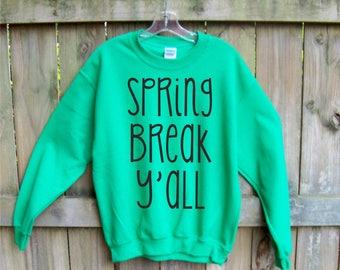 Spring Break Shirt, Sweatshirt for Women, Spring Break Teacher, Sweatshirt, beach coverup, funny sweatshirts, cozy slouchy pullover, bestie
