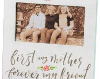 Plaque Frame - First My Mother Forever My Friend