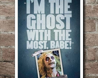 "BEETLEJUICE ""I'm The Ghost With The Most, Babe!"" Quote Poster"