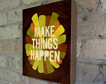 Office Art - Make Things Happen - Wood Block Art Print - motivational art -  inspirational art