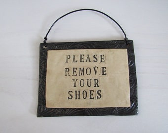 Please Remove Your Shoes, Sign :)
