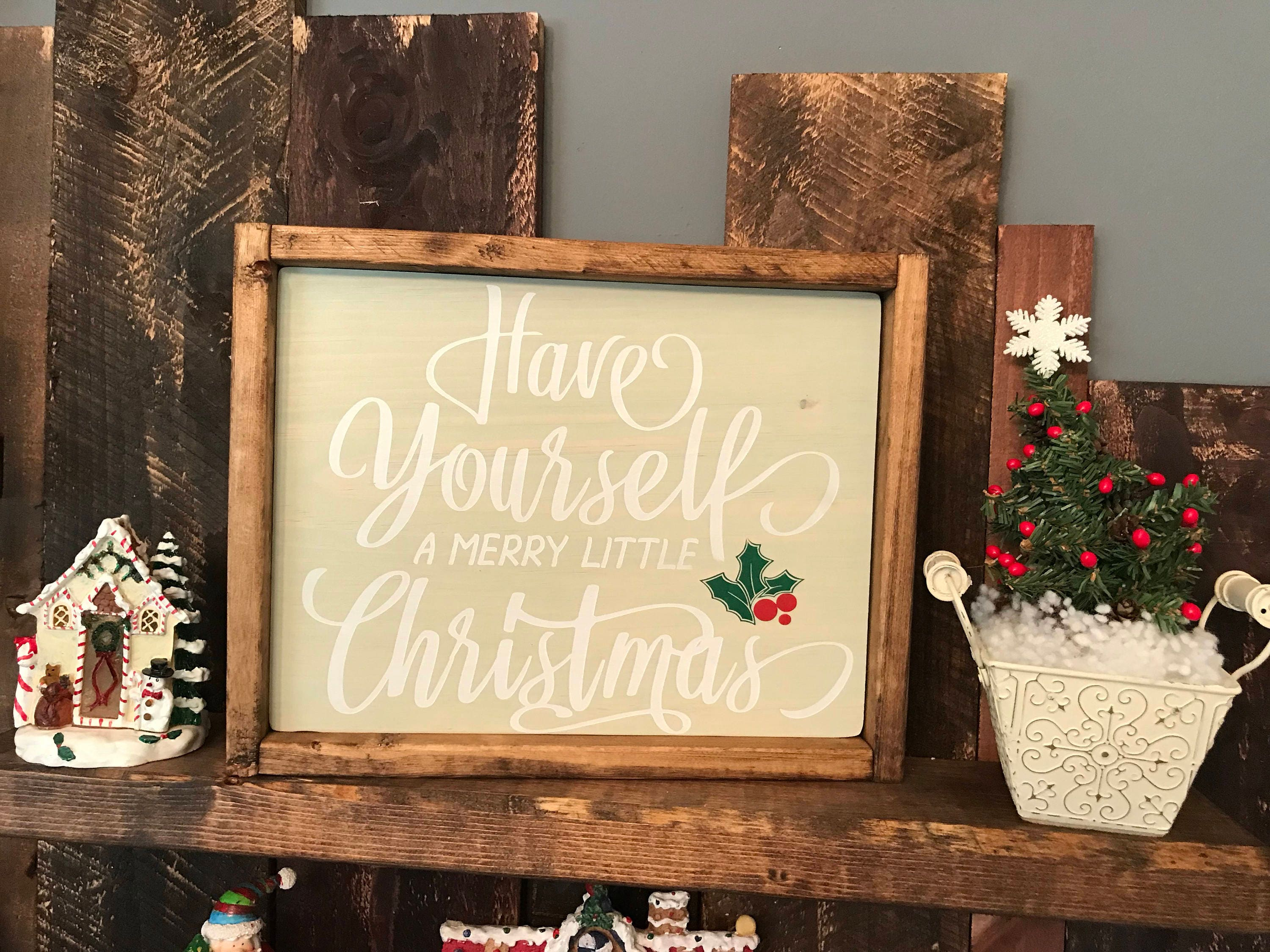 Have yourself a merry little christmas holiday decor